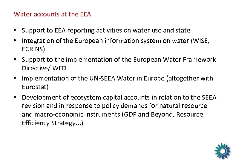 Water accounts at the EEA • Support to EEA reporting activities on water use