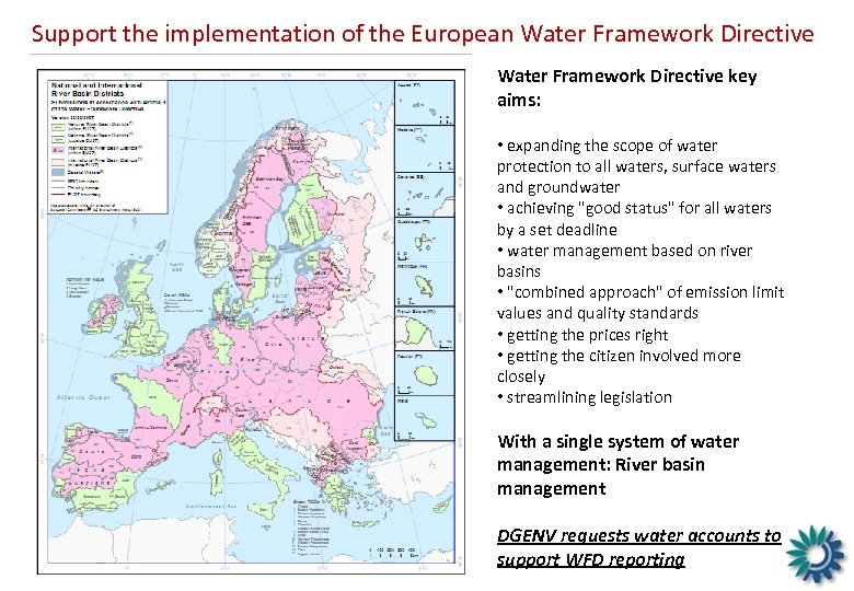 Support the implementation of the European Water Framework Directive key aims: • expanding the