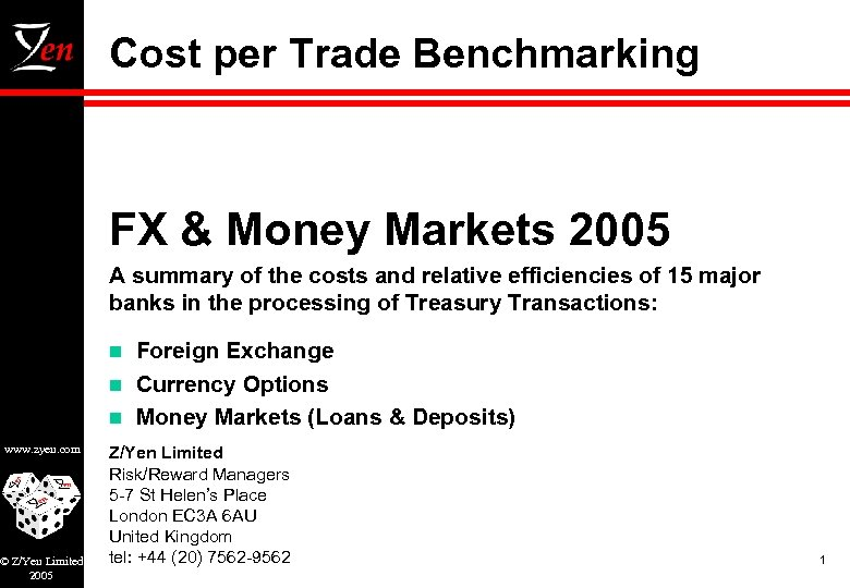 Cost per Trade Benchmarking FX & Money Markets 2005 A summary of the costs