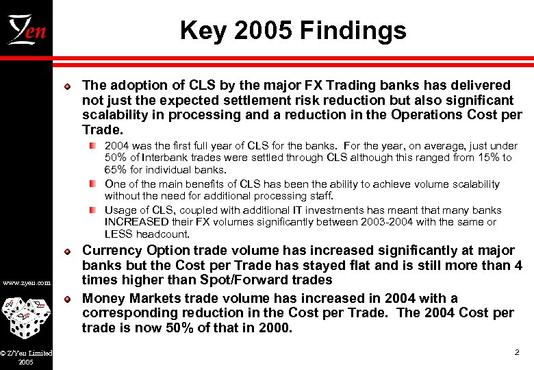Key 2005 Findings The adoption of CLS by the major FX Trading banks has