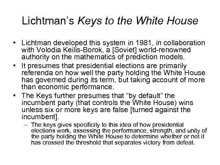 Lichtman's Keys to the White House • Lichtman developed this system in 1981, in