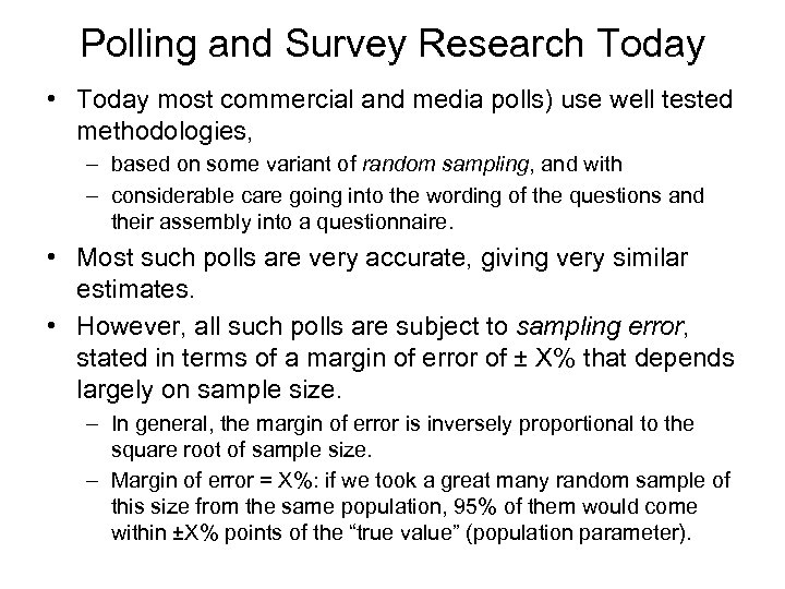 Polling and Survey Research Today • Today most commercial and media polls) use well