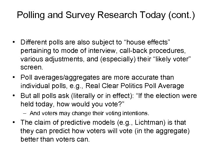 Polling and Survey Research Today (cont. ) • Different polls are also subject to