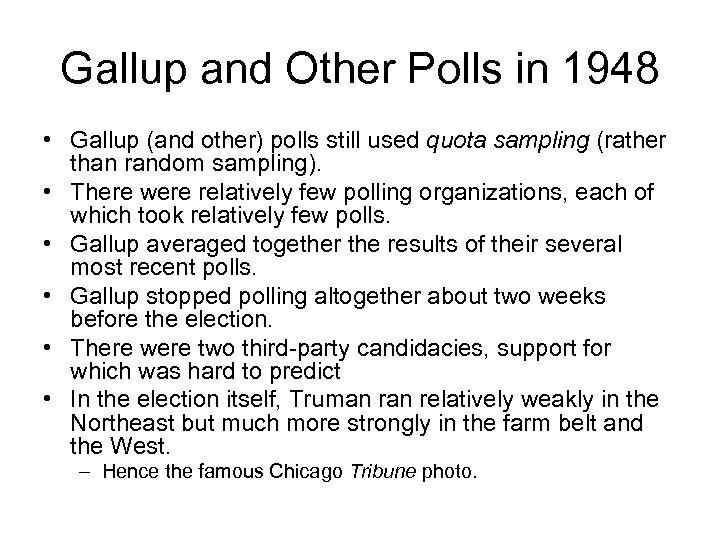 Gallup and Other Polls in 1948 • Gallup (and other) polls still used quota