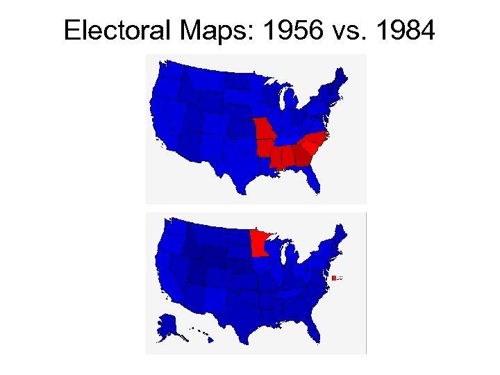 Electoral Maps: 1956 vs. 1984