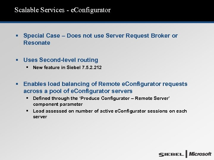 Scalable Services - e. Configurator § Special Case – Does not use Server Request