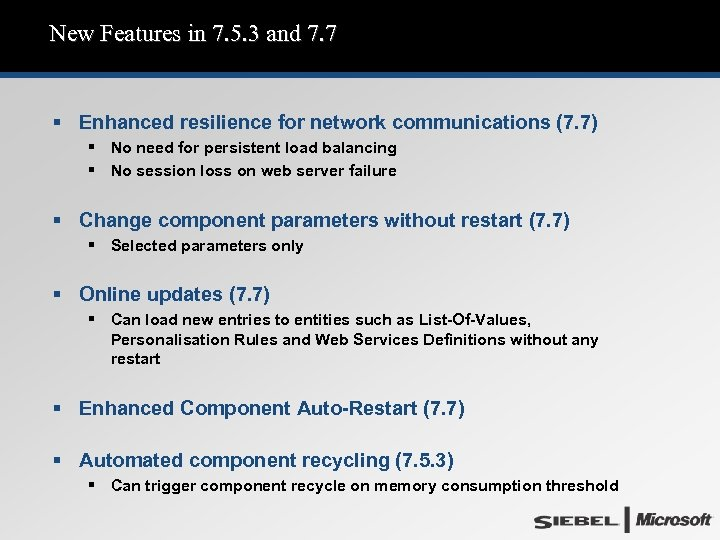 New Features in 7. 5. 3 and 7. 7 § Enhanced resilience for network