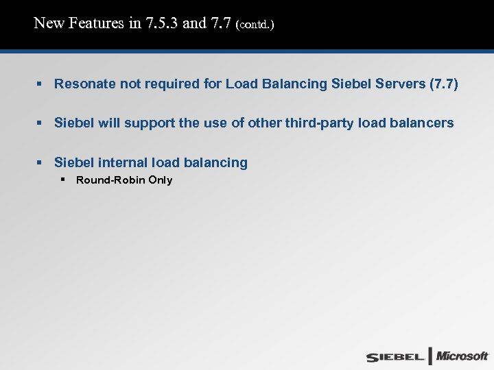 New Features in 7. 5. 3 and 7. 7 (contd. ) § Resonate not