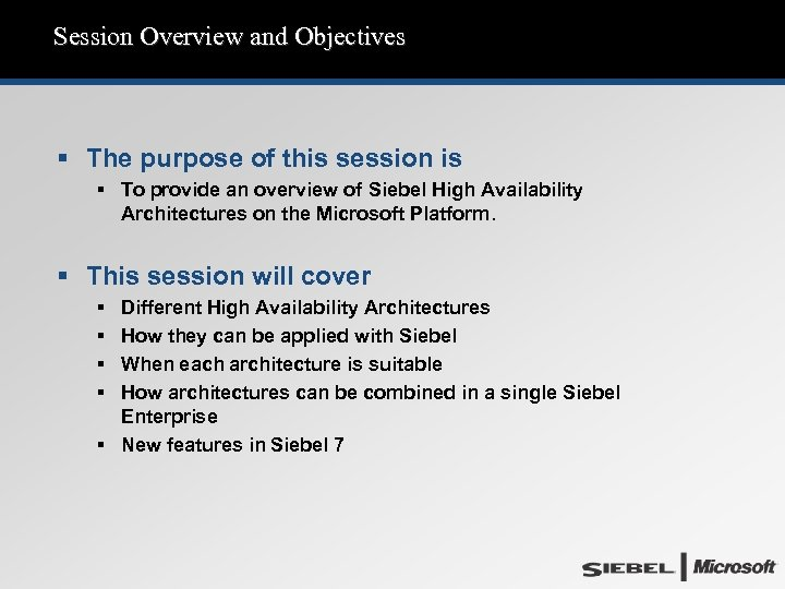 Session Overview and Objectives § The purpose of this session is § To provide