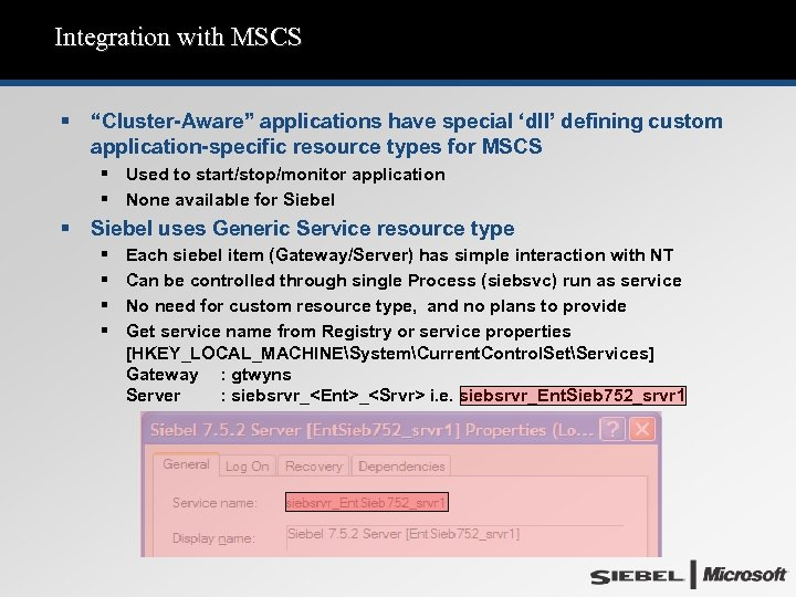 """Integration with MSCS § """"Cluster-Aware"""" applications have special 'dll' defining custom application-specific resource types"""