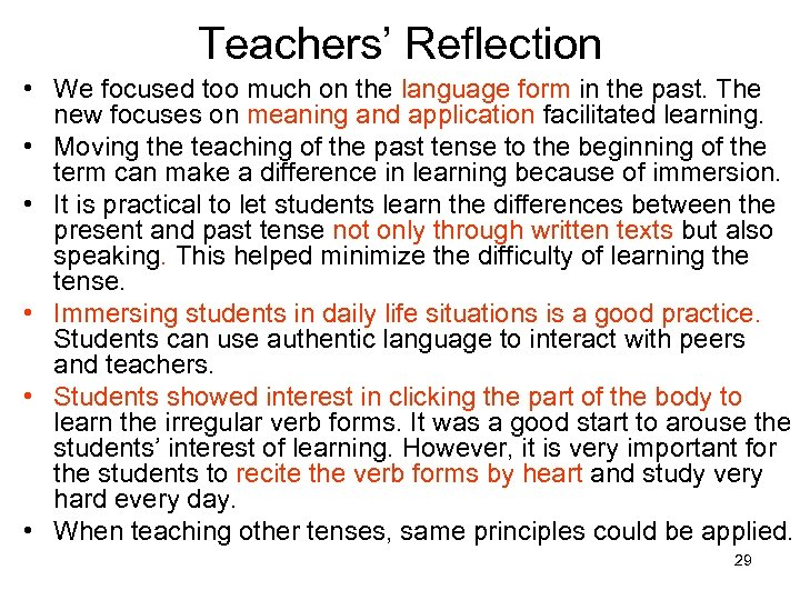 Teachers' Reflection • We focused too much on the language form in the past.