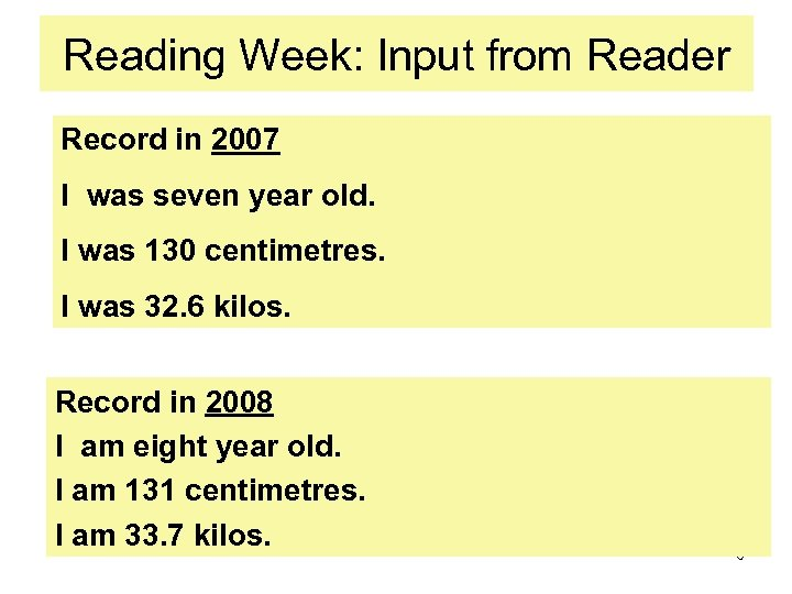 Reading Week: Input from Reader Record in 2007 I was seven year old. I