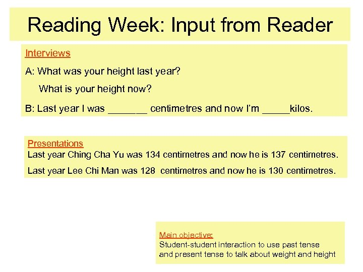 Reading Week: Input from Reader Interviews A: What was your height last year? What