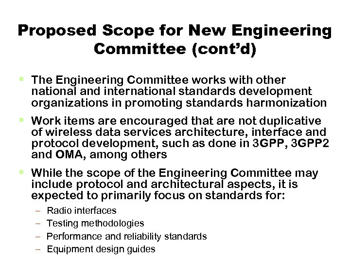 Proposed Scope for New Engineering Committee (cont'd) § The Engineering Committee works with other