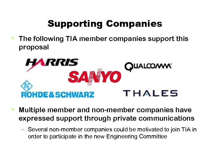 Supporting Companies § The following TIA member companies support this proposal § Multiple member