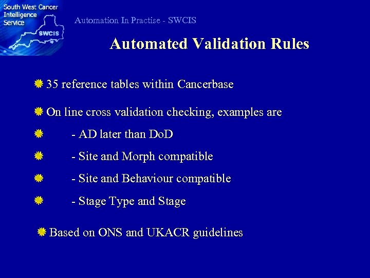 Automation In Practise - SWCIS Automated Validation Rules 35 reference tables within Cancerbase On