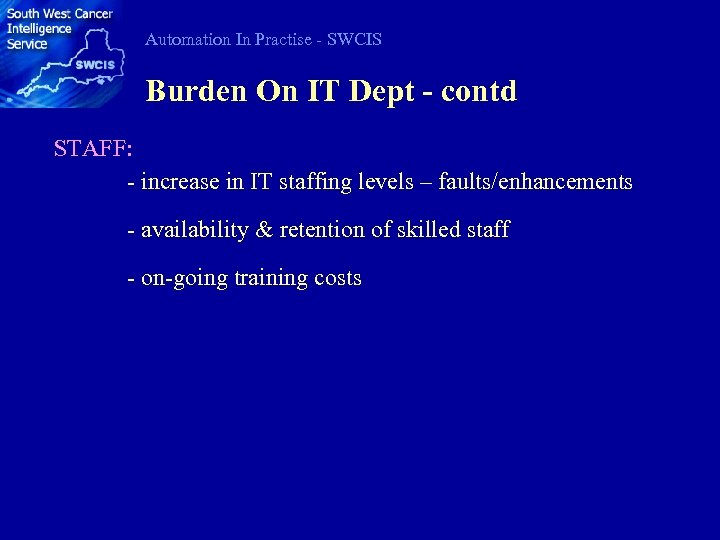 Automation In Practise - SWCIS Burden On IT Dept - contd STAFF: - increase