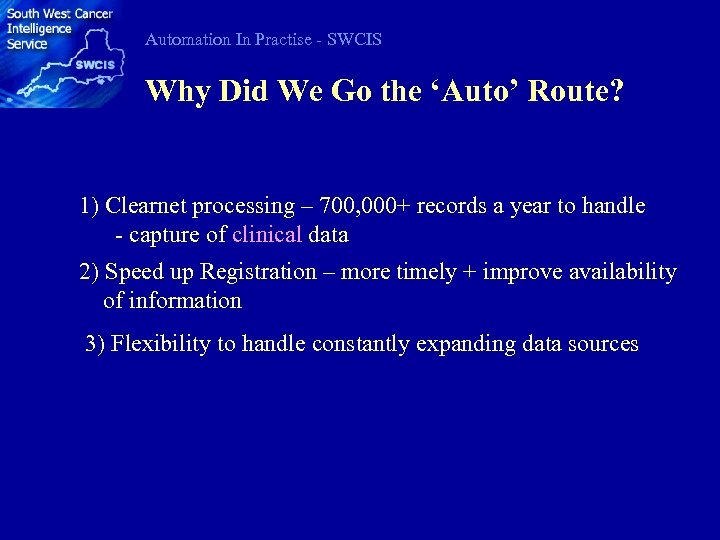 Automation In Practise - SWCIS Why Did We Go the 'Auto' Route? 1) Clearnet