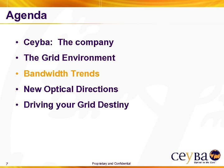 Agenda • Ceyba: The company • The Grid Environment • Bandwidth Trends • New