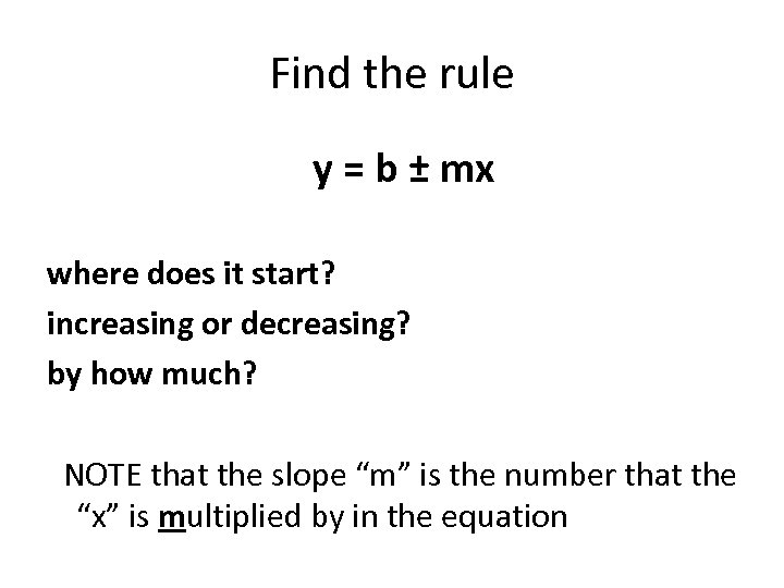 Find the rule y = b ± mx where does it start? increasing or
