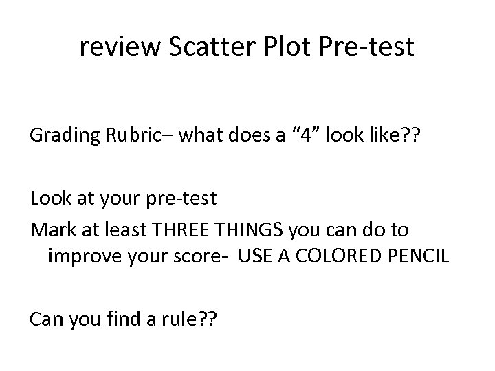 """review Scatter Plot Pre-test Grading Rubric– what does a """" 4"""" look like? ?"""