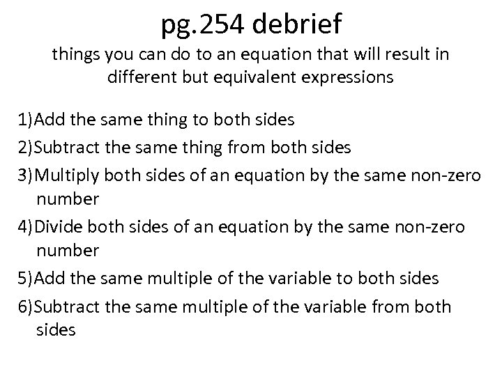 pg. 254 debrief things you can do to an equation that will result in