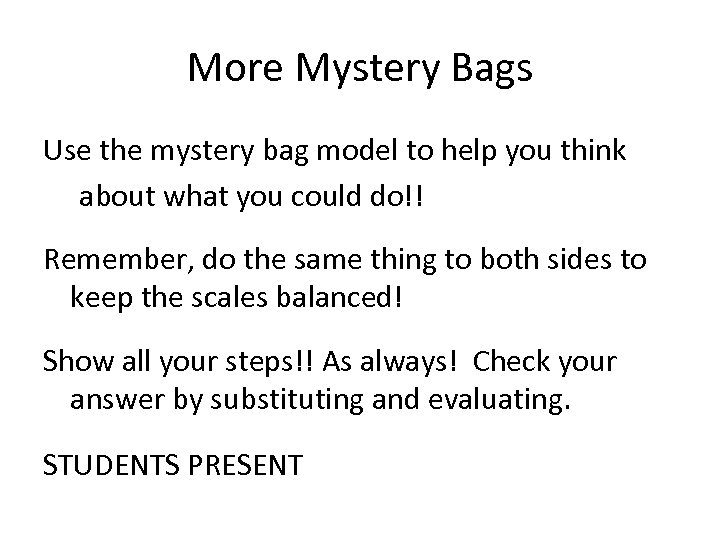 More Mystery Bags Use the mystery bag model to help you think about what