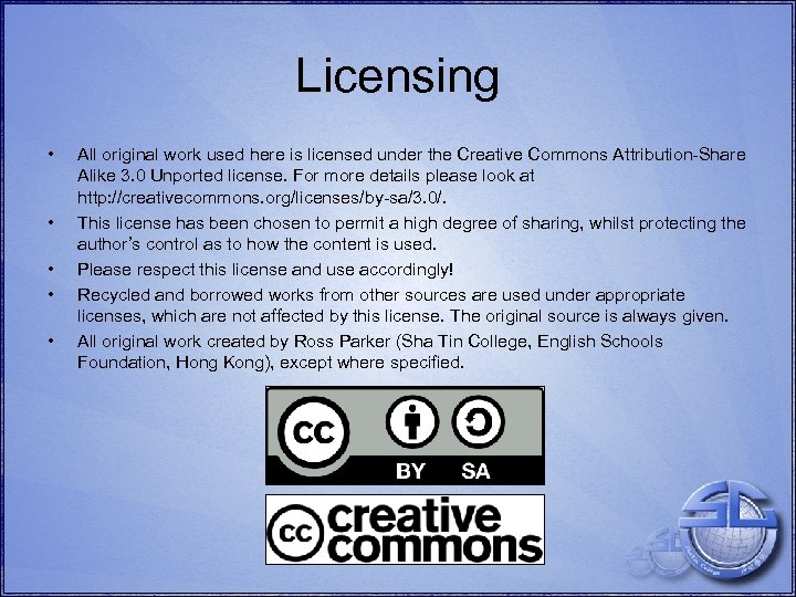 Licensing • • • All original work used here is licensed under the Creative