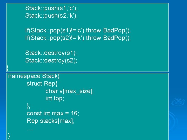 Stack: : push(s 1, 'c'); Stack: : push(s 2, 'k'); If(Stack: : pop(s 1)!='c')