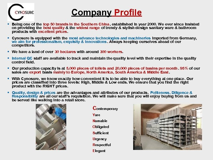 Company Profile § Being one of the top 50 brands in the Southern China,