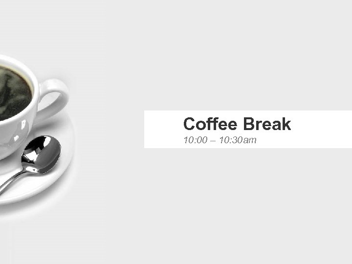 Coffee Break 10: 00 – 10: 30 am