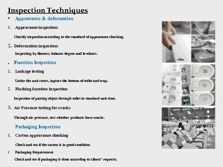 Inspection Techniques § Appearance & deformation 1. Appearance inspection: Classify inspection according to the