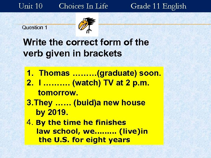 Unit 10 Choices In Life Grade 11 English Question 1 Write the correct form