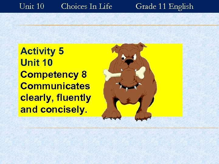 Unit 10 Choices In Life Activity 5 Unit 10 Competency 8 Communicates clearly, fluently