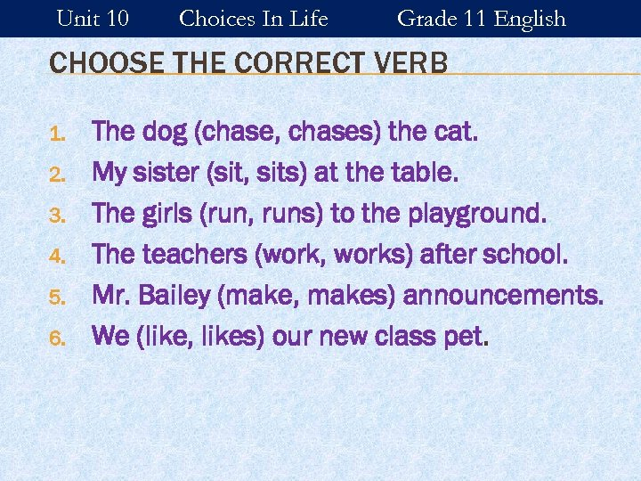 Unit 10 Choices In Life Grade 11 English CHOOSE THE CORRECT VERB 1. 2.