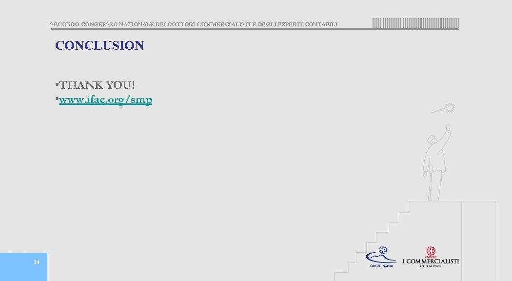 SECONDO CONGRESSO NAZIONALE DEI DOTTORI COMMERCIALISTI E DEGLI ESPERTI CONTABILI CONCLUSION • THANK YOU!