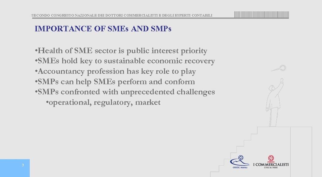 SECONDO CONGRESSO NAZIONALE DEI DOTTORI COMMERCIALISTI E DEGLI ESPERTI CONTABILI IMPORTANCE OF SMEs AND