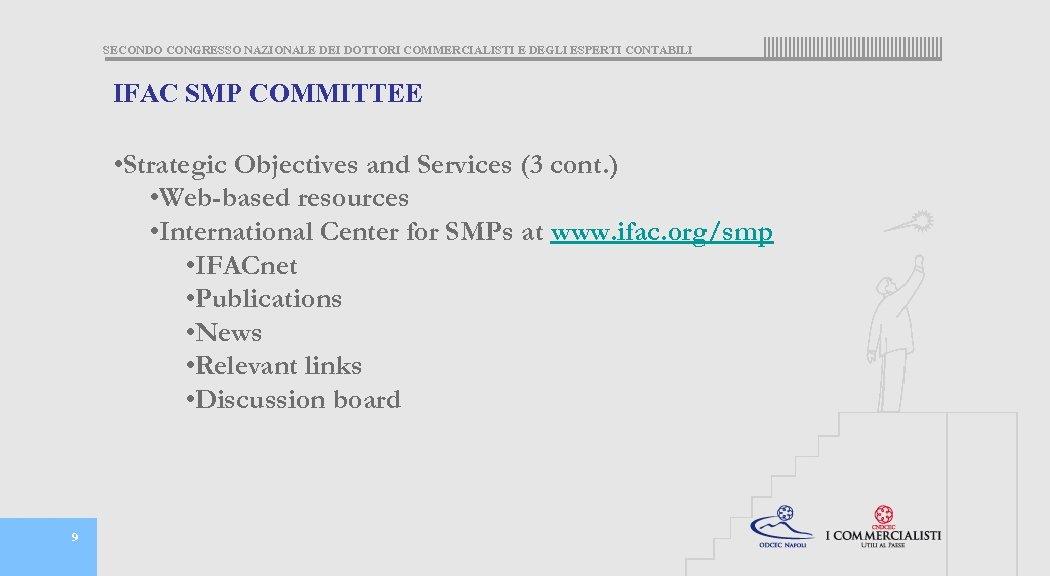 SECONDO CONGRESSO NAZIONALE DEI DOTTORI COMMERCIALISTI E DEGLI ESPERTI CONTABILI IFAC SMP COMMITTEE •