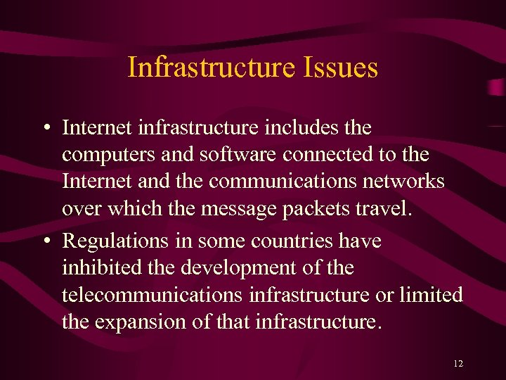 Infrastructure Issues • Internet infrastructure includes the computers and software connected to the Internet
