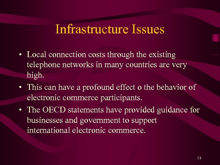 Infrastructure Issues • Local connection costs through the existing telephone networks in many countries