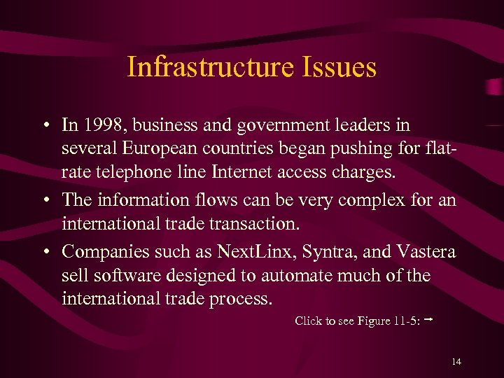 Infrastructure Issues • In 1998, business and government leaders in several European countries began