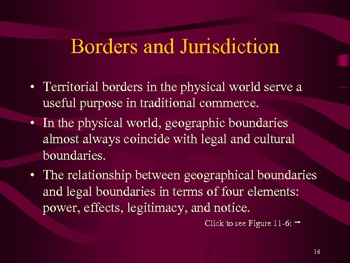 Borders and Jurisdiction • Territorial borders in the physical world serve a useful purpose