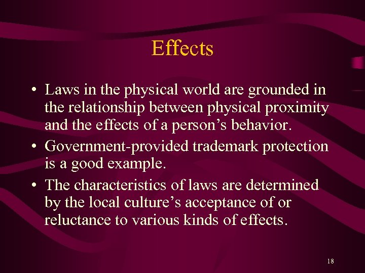 Effects • Laws in the physical world are grounded in the relationship between physical