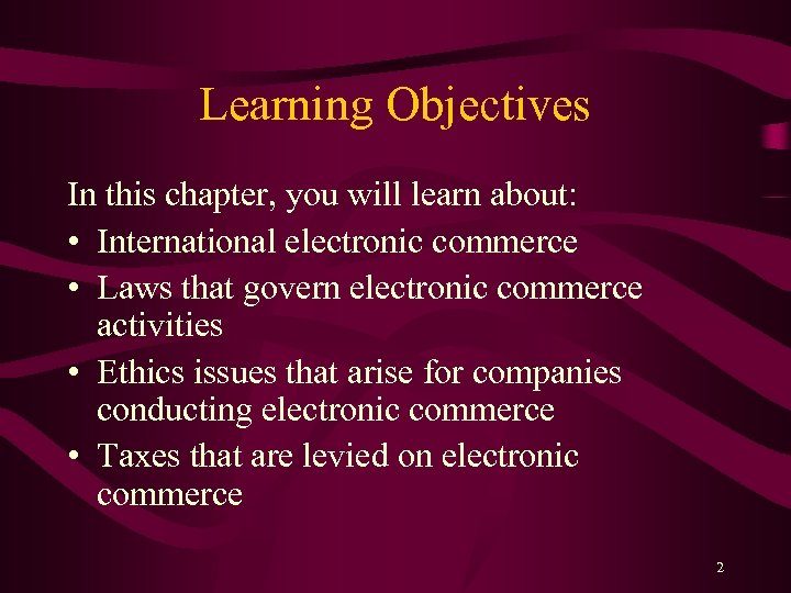 Learning Objectives In this chapter, you will learn about: • International electronic commerce •