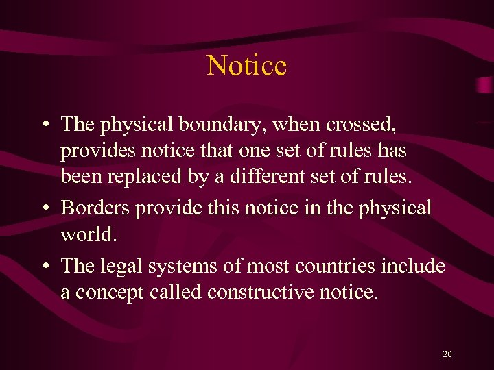 Notice • The physical boundary, when crossed, provides notice that one set of rules