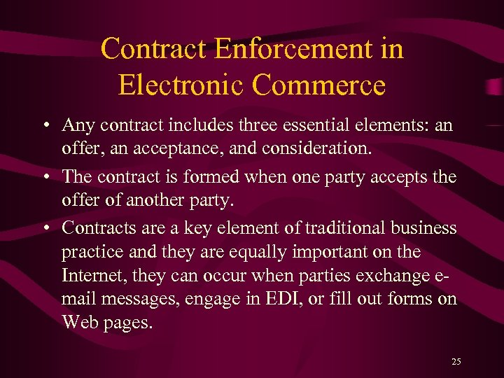 Contract Enforcement in Electronic Commerce • Any contract includes three essential elements: an offer,