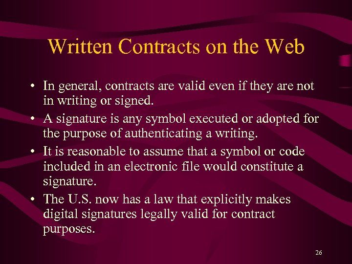 Written Contracts on the Web • In general, contracts are valid even if they