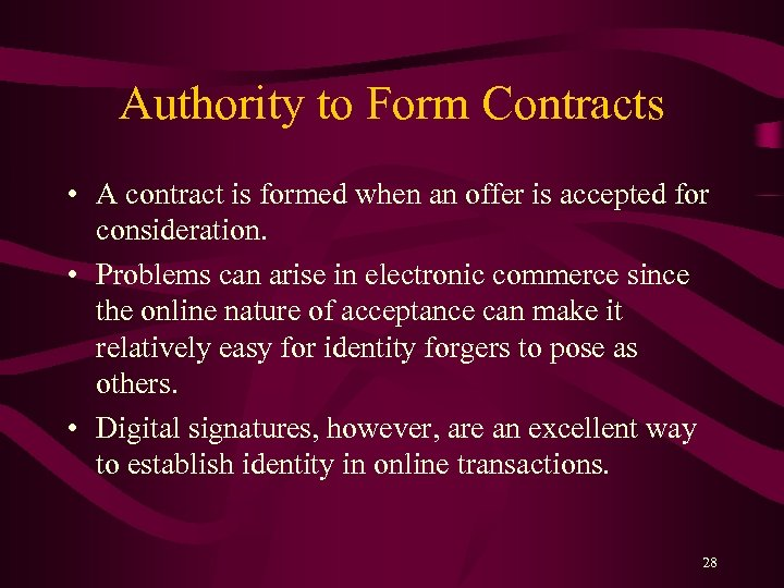 Authority to Form Contracts • A contract is formed when an offer is accepted