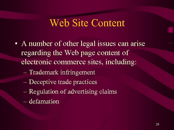 Web Site Content • A number of other legal issues can arise regarding the