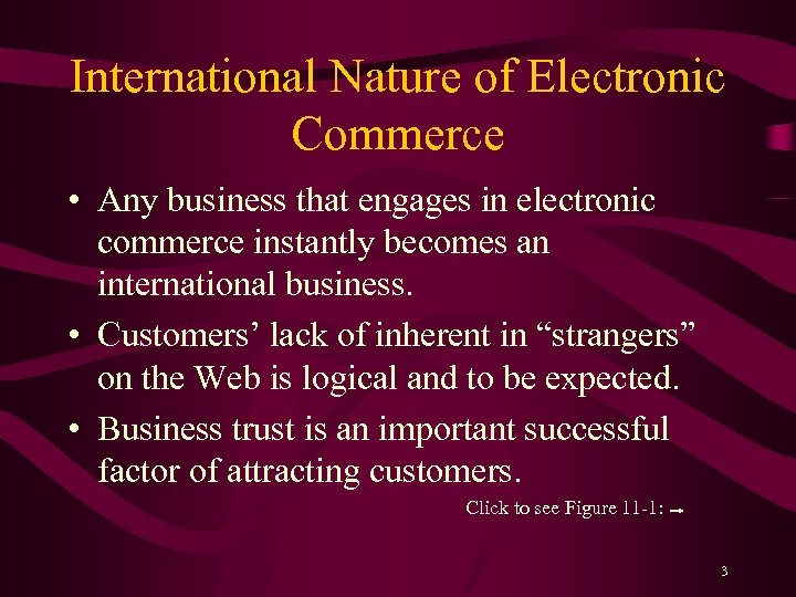 International Nature of Electronic Commerce • Any business that engages in electronic commerce instantly